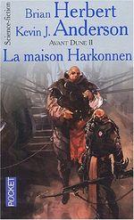 Couverture La Maison Harkonnen - Avant Dune, tome 2
