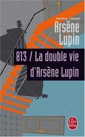 Couverture 813, La double vie d'Arsène Lupin