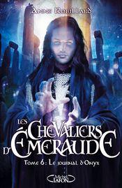 Couverture Le Journal d'Onyx - Les Chevaliers d'Émeraude, tome 6