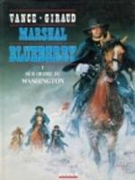 Couverture Sur ordre de Washington - Marshal Blueberry, tome 1