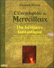 Couverture L'Encyclopédie du merveilleux : du bestiaire fantastique