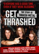Affiche Get Thrashed: The Story of Thrash Metal