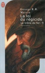 Couverture La Loi du régicide - Le Trône de fer, tome 9