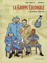 Couverture Le retour d'Ulysse - La grippe coloniale, tome 1