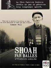 Affiche Shoah par balles : L'histoire oubliée