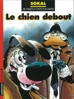 Couverture Le Chien debout - L'Inspecteur Canardo, tome 1