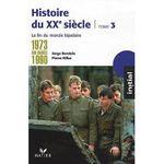 Couverture Histoire Du Xxe Siècle - Tome 3 : De 1973 Aux Années 1990: La Fin Du Monde Bipolaire