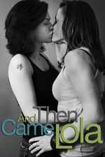 Affiche And Then Came Lola