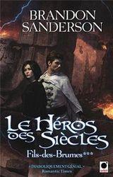 Couverture Le Héros des Siècles - Fils-des-Brumes, tome 3