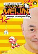 Couverture Takahashi Meijin - Autobiographie d'une idole du jeu vidéo au Japon