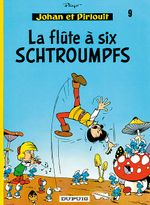 Couverture La Flûte à six schtroumpfs - Johan et Pirlouit, tome 9