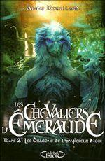 Couverture Les Dragons de l'Empereur Noir -  Les Chevaliers d'Émeraude, tome 2