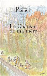 Couverture Le Château de ma mère - Souvenirs d'enfance, tome 2