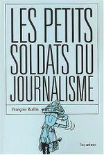 Couverture Les Petits Soldats du journalisme