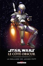 Couverture La Ballade de Jango Fett - Star Wars : Le Côté obscur, tome 10