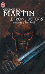 Couverture Intrigues à Port-Réal - Le Trône de fer, tome 6