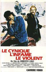 Affiche Le Cynique, l'Infâme, le Violent