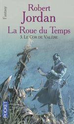Couverture Le Cor de Valère - La Roue du temps, tome 3