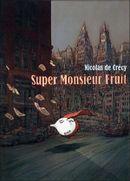 Couverture Super Monsieur fruit