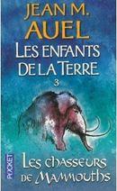 Couverture Les Chasseurs de mammouths - Les enfants de la Terre, tome 3