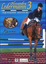 Jaquette Alexandra Ledermann 3 : Equitation Aventure