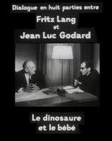 Affiche Le Dinosaure et le bébé, dialogue en huit parties entre Fritz Lang et Jean-Luc Godard