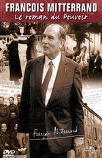 Affiche François Mitterrand ou le roman du pouvoir
