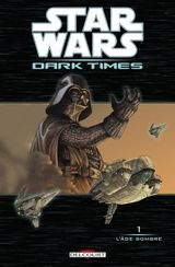 Couverture L'Âge sombre - Star Wars : Dark Times, tome 1