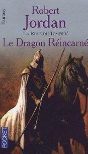 Couverture Le Dragon réincarné - La Roue du temps, tome 5