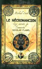 Couverture Le Nécromancien - Les secrets de l'immortel Nicolas Flamel, tome 4