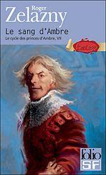 Couverture Le Sang d'Ambre - Le Cycle des Princes d'Ambre, tome 7