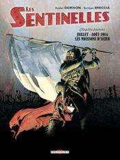 Couverture Juillet-Août 1914, Les Moissons d'acier - Les Sentinelles, tome 1