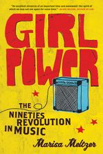 Couverture Girl Power: The Nineties Revolution in Music