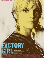 Affiche Factory Girl, portrait d'une muse
