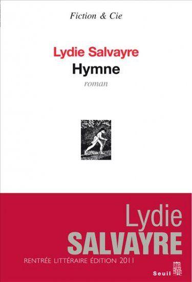 Hymne (Lydie Salvayre) [2011]   Hymne