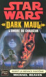 Couverture Star Wars : Dark Maul, l'ombre du chasseur