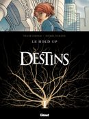 Couverture Le Hold-up - Destins, tome 1