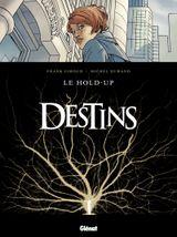 Couverture Le Hold-up - Destins, tome 1
