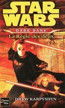 Couverture La Règle des deux - Star Wars : Dark Bane, tome 2