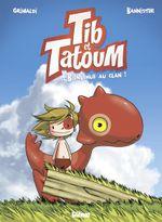 Couverture Bienvenue au clan ! - Tib et Tatoum, tome 1