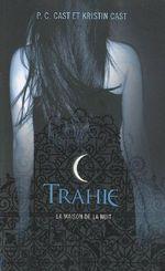 Couverture Trahie - La Maison de la Nuit, tome 2