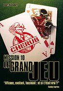 Couverture Le Grand Jeu - Cherub, Mission 10