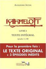 Couverture Kaamelott : Livre I - Texte intégral