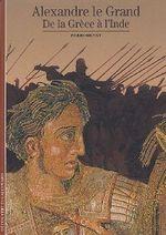 Couverture Alexandre le Grand, De la Grèce à l'Inde