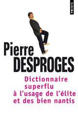 Couverture Dictionnaire superflu à l'usage de l'élite et des biens nantis