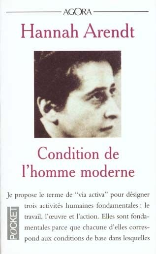 condition de l homme moderne arendt senscritique