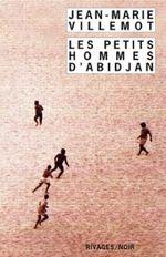 Couverture Les petits hommes d'Abidjan