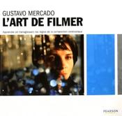Couverture L'art de filmer : Apprendre (et transgresser) les règles de la composition