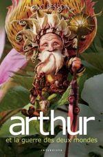 Couverture Arthur et la Guerre des deux mondes - Arthur, tome 4