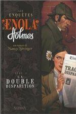 Couverture La double disparition - Les enquêtes d'Enola Holmes, tome 1
